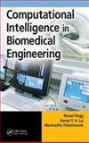 Computational Intelligence in Biomedical Engineering, Begg, Rezaul and Lai, Daniel T. H., 0849340802