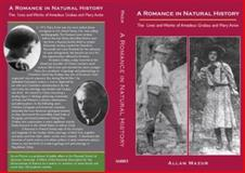 A Romance in Natural History : The Lives and Works of Amadeus Grabau and Mary Antin, Mazur, Allan, 0982380801