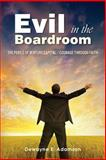 Evil in the Boardroom, Dewayne Adamson, 1497320801