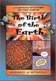 The Birth of the Earth, Jacqui Bailey, 1553370805