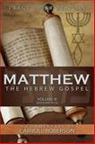 Matthew the Hebrew Gospel, Volume 3, Carroll Roberson, 1613140800