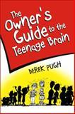 The Owner's Guide to the Teenage Brain, Derek Pugh, 1742840809