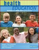 Health Education : Elementary and Middle School Applications, Telljohann, Susan K. and Symons, Cynthia, 0073380806