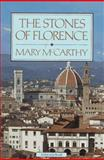 The Stones of Florence, Mary McCarthy and Mary McCarthy, 015685080X