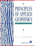 Principles of Applied Geophysics, Parasnis, D. S., 0412640805