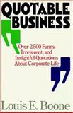 Quotable Business, Louis E. Boone, 0679740805