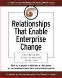 Relationships That Enable Enterprise Change : Leveraging the Client-Consultant Connection, Carucci, Ron A. and Pasmore, William A., 0787960802