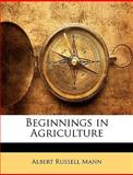 Beginnings in Agriculture, Albert Russell Mann, 1144560802