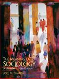 The Meaning of Sociology : A Reader, Charon, Joel M., 0131850806
