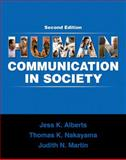 Human Communication in Society, Alberts, Jess K. and Nakayama, Thomas K., 0205650805