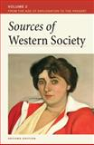 Sources of Western Society Vol. 2 : From the Age of Exploration to the Present, McKay, John P. and Hill, Bennett D., 0312640803