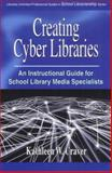 Creating Cyber Libraries 9780313320804