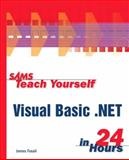 Teach Yourself Visual Basic.Net in 24 Hours, James Foxall, 0672320800
