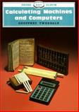 Calculating Machines and Computers, Tweendale, Geoffrey, 0747800804