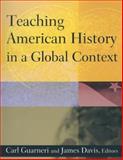 Teaching American History in a Global Context, Carl Guarneri, 0765620804