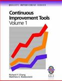 Continuous Improvement Tools Vol. 1 : A Practical Guide to Achieve Quality Results, Chang, Richard Y. and Niedzwiecki, Matthew E., 0787950807