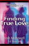 Finding True Love, Josh McDowell and Ed Stewart, 084994080X