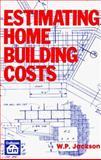 Estimating Home Building Costs, Jackson, W. P., 0910460809