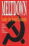 Meltdown : Inside the Soviet Economy, Roberts, Paul Craig and LaFollette, Karen, 0932790801