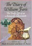 The Diary of William Faris : The Daily Life of an Annapolis Silversmith, Dodson, C. Marion, 0938420801