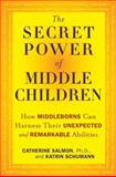 The Secret Power of Middle Children, Catherine Salmon and Katrin Schumann, 1594630801
