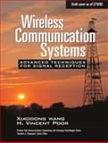 Wireless Communication Systems : Advanced Techniques for Signal Reception, Poor, H. Vincent and Wang, Xiaodong, 0137020805