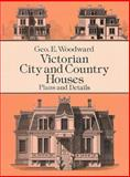Victorian City and Country Houses, Geo E. Woodward, 0486290808