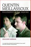 Quentin Meillassoux : Philosophy in the Making, Harman, Graham, 0748640800