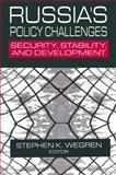 Russia's Policy Challenges : Security, Stability, and Development, , 0765610809