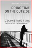 Doing Time on the Outside : Deconstructing the Benevolent Community, Maidment, MaDonna R., 080209080X