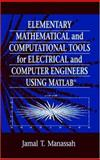 Elementary Mathematical and Computational Tools for Electrical and Computer Engineers Using Matlab, Manassah, Jamal T., 0849310806