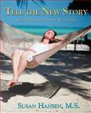 Tell the New Story, Susan Hansen, 1466460806