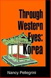Through Western Eyes : Korea, Pellegrini, Nancy, 1576040801