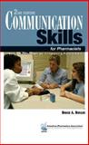 Communication Skills for Pharmacists : Building Relationships, Improving Patient Care, Berger, Bruce A., 1582120803