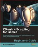 ZBrush 4 Sculpting for Games, Scherer, Manuel, 1849690804