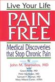 Live Your Life Pain Free, John M. Stamatos, 1882330803