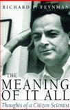 Meaning of It All, Richard Phillips Feynman, 0201360802