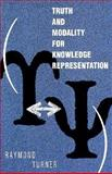 Truth and Modality for Knowledge Representation, Turner, Raymond, 0262200805