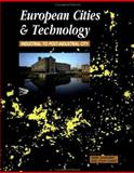 European Cities and Technology : Industrial to Post-Industrial Cities, Colin Chant, David Goodman, 0415200806