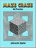 Maze Craze, Albrecht Zipfel, 0486280802
