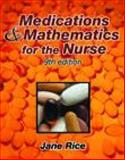 Medications and Mathematics for the Nurse, Rice, Jane, 0766830802