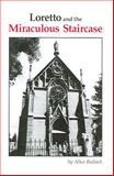 Loretto and the Miraculous Staircase, Alice Bullock, 0913270806