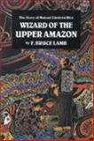 Wizard of the Upper Amazon 3rd Edition