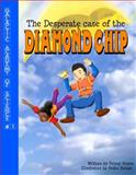 The Desperate Case of the Diamond Chip, Pendred Noyce, 0985000805