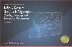 Lare Review, Section E Vignettes : Grading, Drainage, and Stormwater Management, Hastings, Jerry P., 1591260809