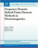 Frequency Domain Hybrid Finite Element Methods in Electromagnetics, Volakis, John and Usner, Brian, 1598290800