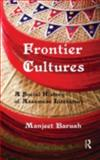 Frontier Cultures : A Social History of Assamese Literature, Baruah, Manjeet, 041550080X