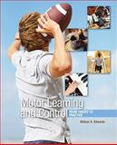 Motor Learning and Control : From Theory to Practice, Edwards, William H., 0495010804