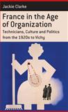 France in the Age of Organization 9780857450807