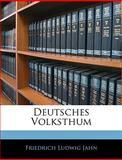 Deutsches Volksthum (German Edition), Friedrich Ludwig Jahn, 1142230805